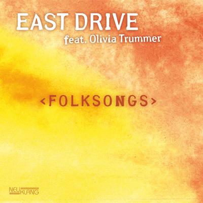 CD-Cover / East Drives Album Folksongs, VÖ 2011 bei Neuklang